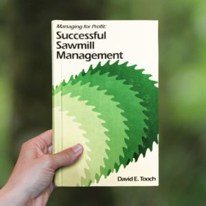 Managing for Profit: Successful Sawmill Management by David E. Tooch